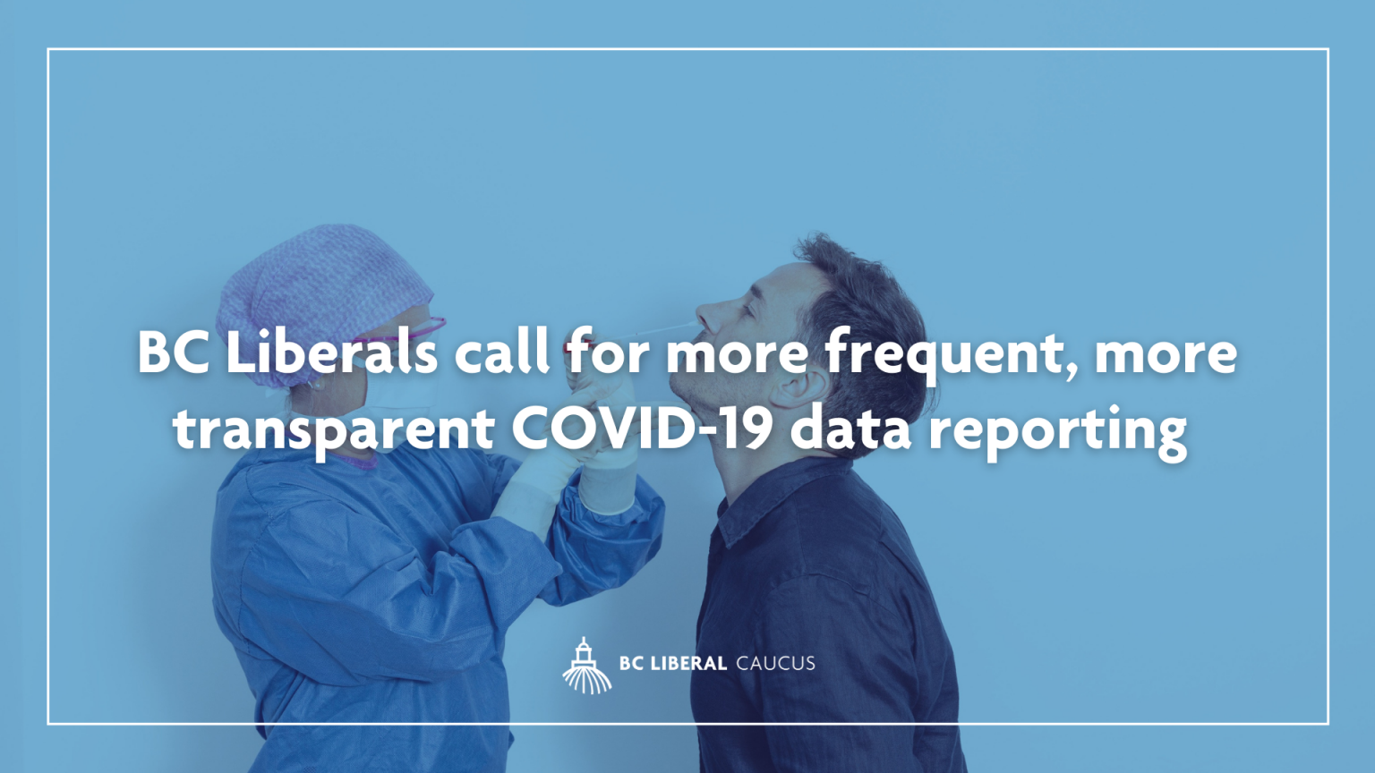 BC Liberals call for more frequent, more transparent COVID-19 data reporting