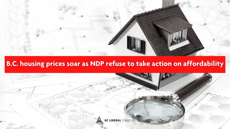 B.C. housing prices soar as NDP refuse to take action on affordability