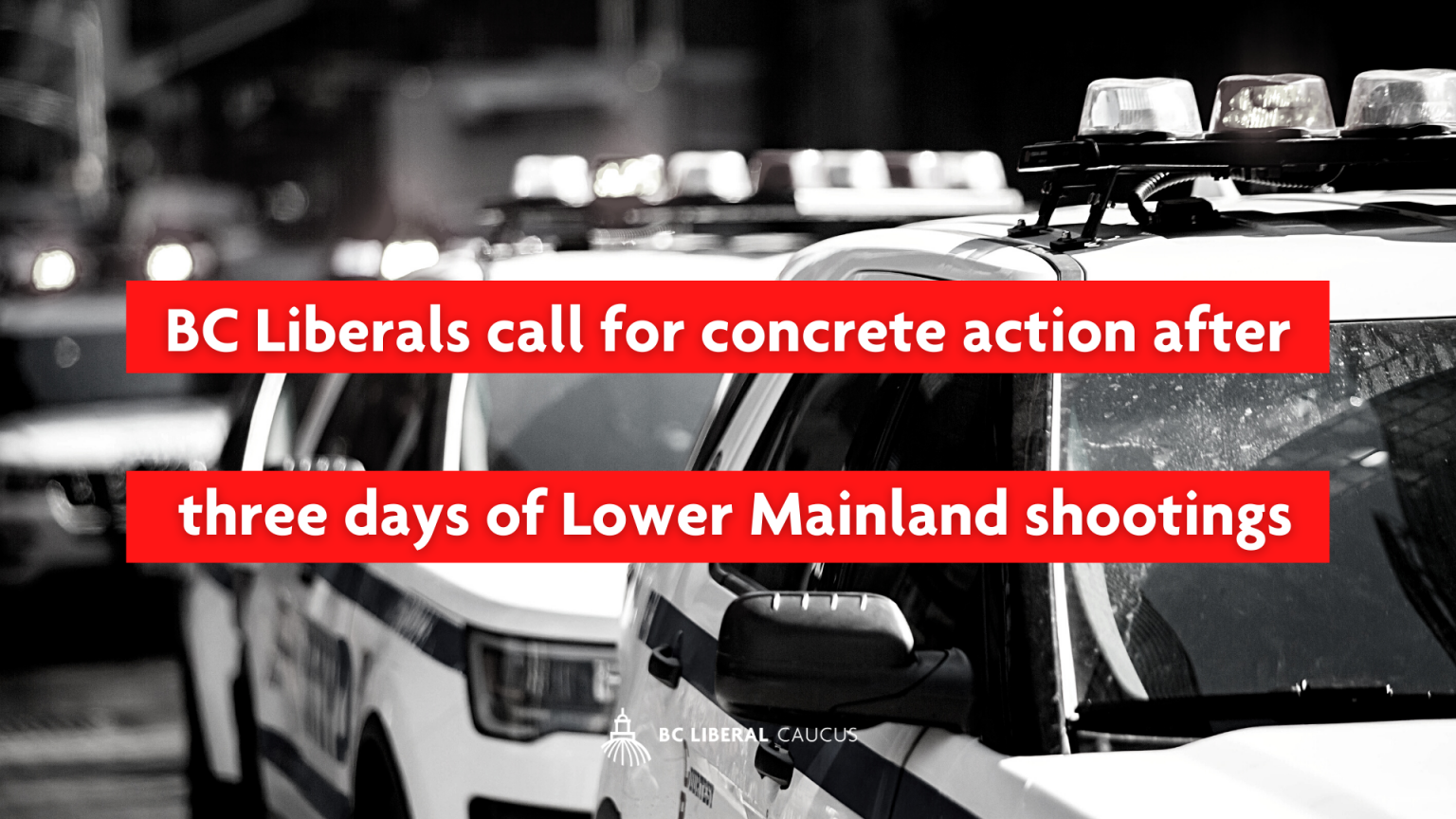BC Liberals call for concrete action after three days of Lower Mainland shootings
