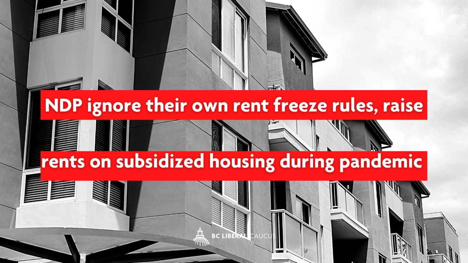 NDP ignore their own rent freeze rules, raise rents on subsidized housing during pandemic