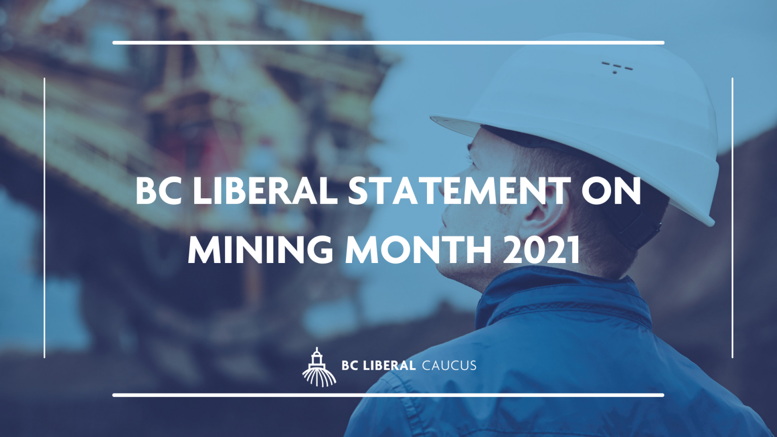 BC Liberal statement on Mining Month 2021