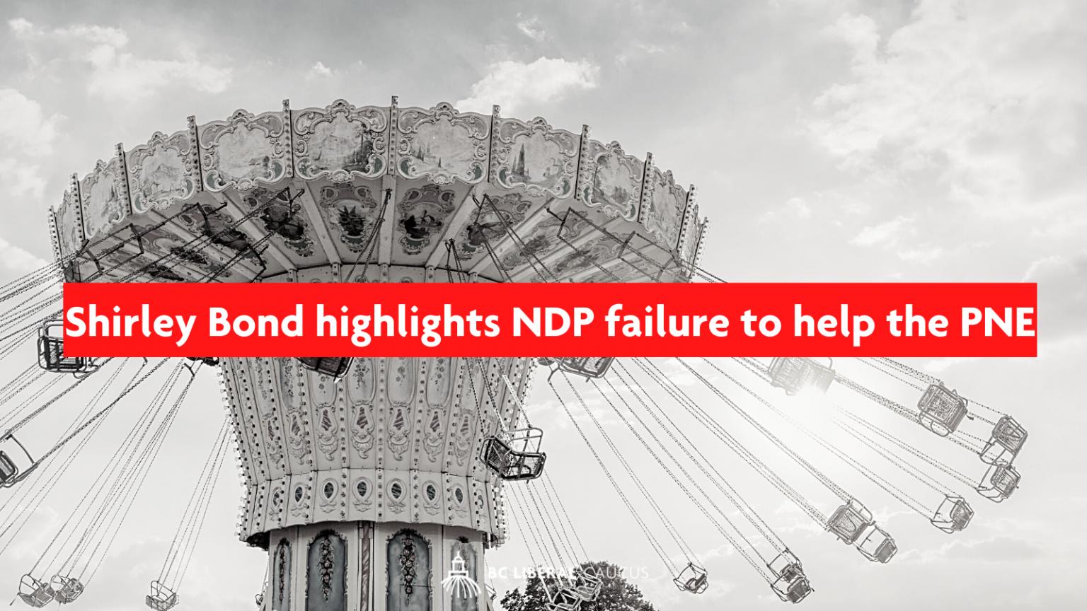 Shirley Bond highlights NDP failure to help the PNE