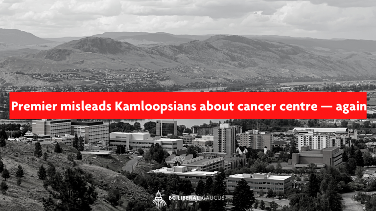 Premier misleads Kamloopsians about cancer centre — again