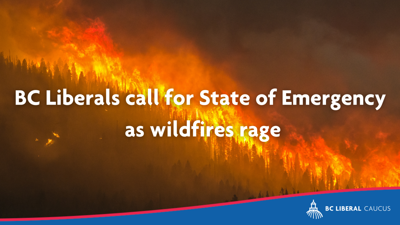BC Liberals call for State of Emergency as wildfires rage