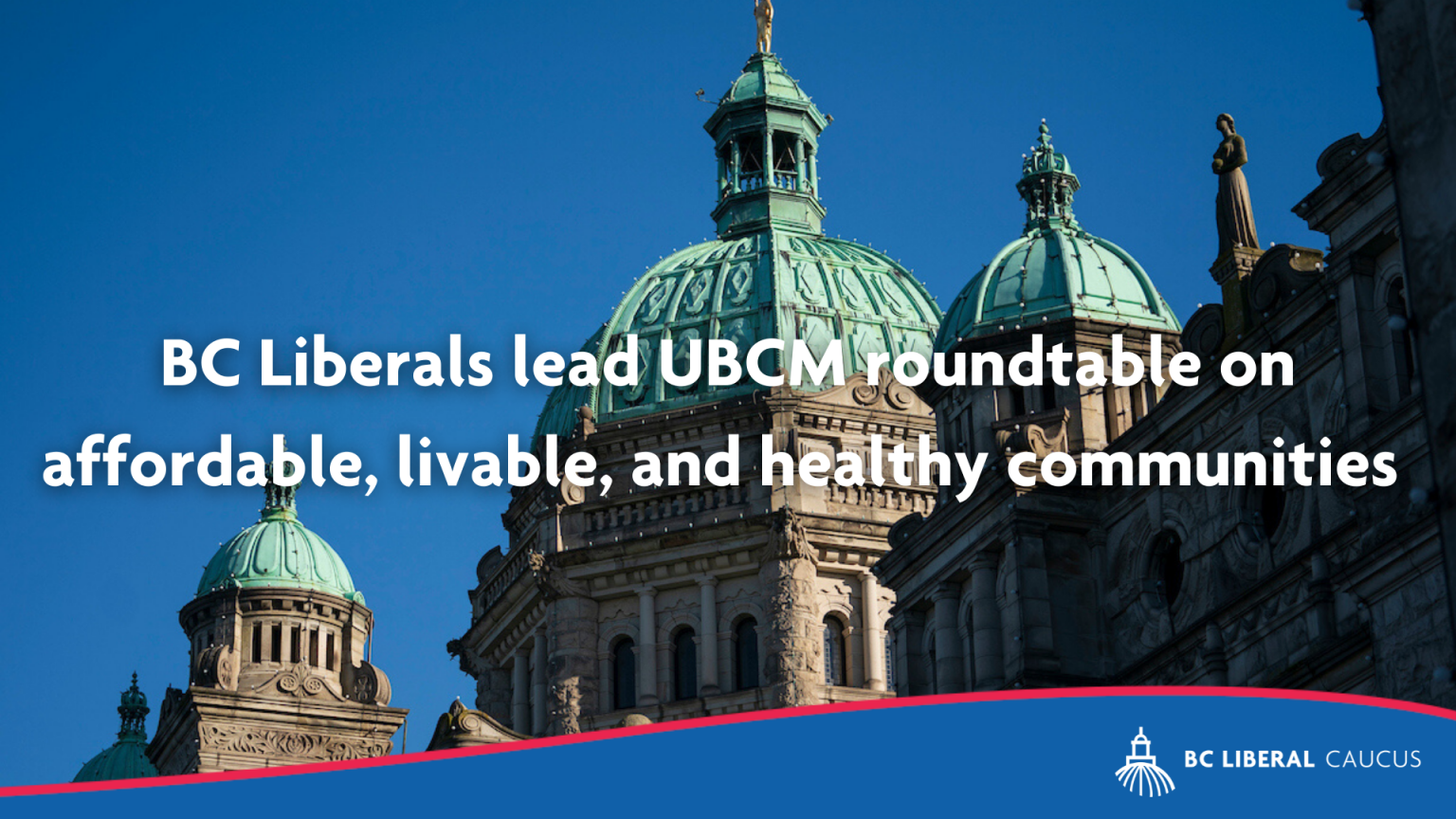BC Liberals lead UBCM roundtable on affordable, livable, and healthy communities