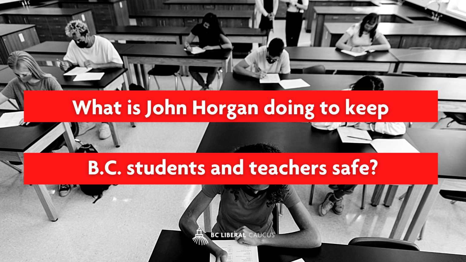 What is John Horgan doing to keep B.C. students and teachers safe?