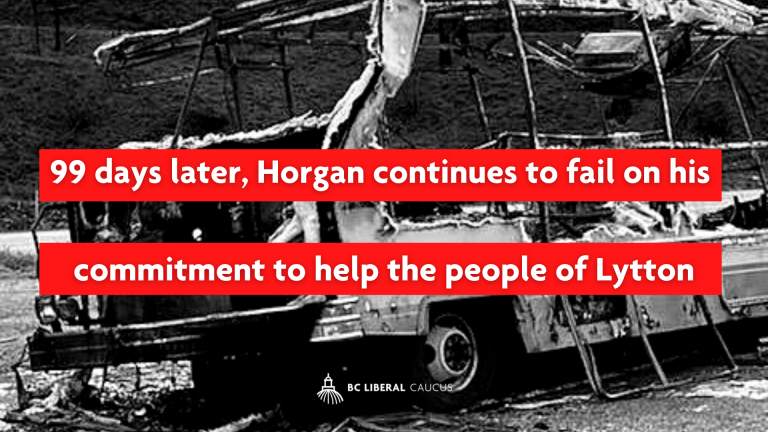99 days later, Horgan continues to fail on his commitment to help the people of Lytton